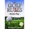 The Golf Rules – Stroke Play